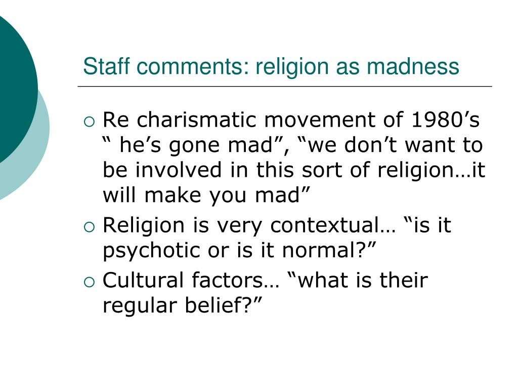 Staff comments: religion as madness