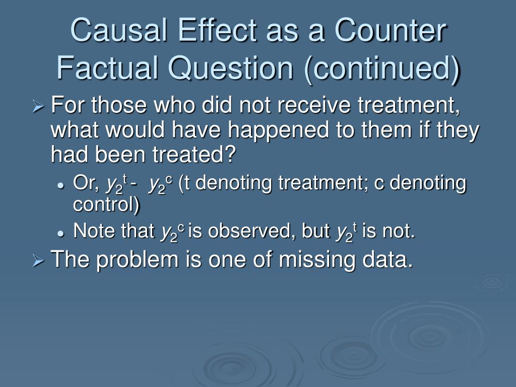 Causal Effect as a Counter Factual Question (continued)