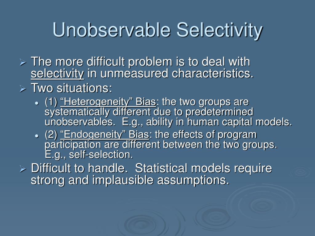 Unobservable Selectivity