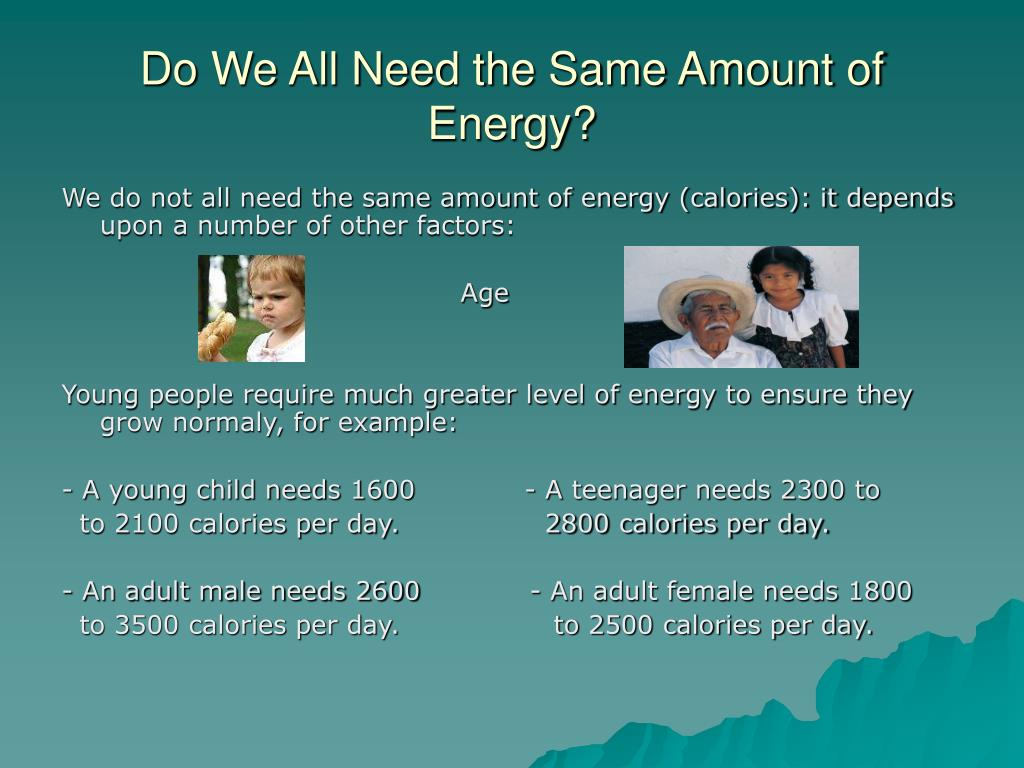 Do We All Need the Same Amount of Energy?