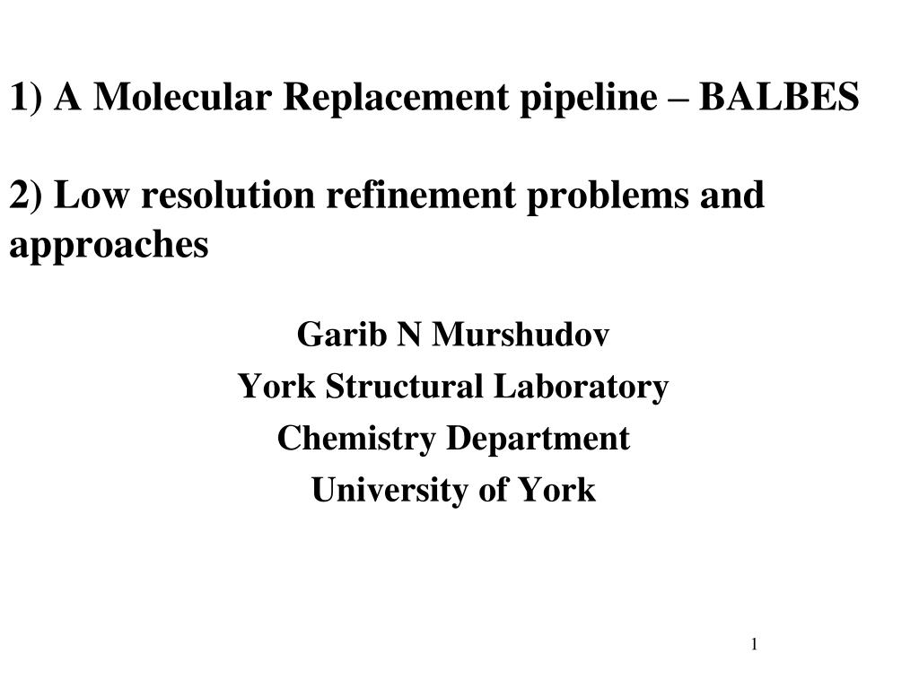 1) A Molecular Replacement pipeline – BALBES