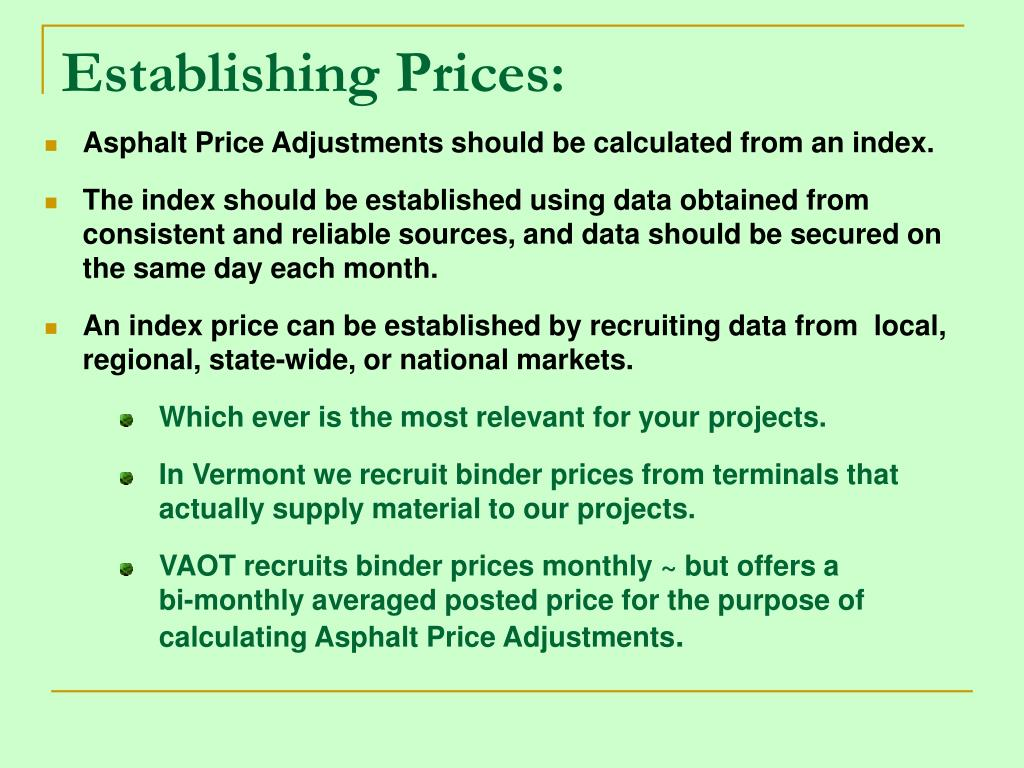 Asphalt Price Adjustments should be calculated from an index.