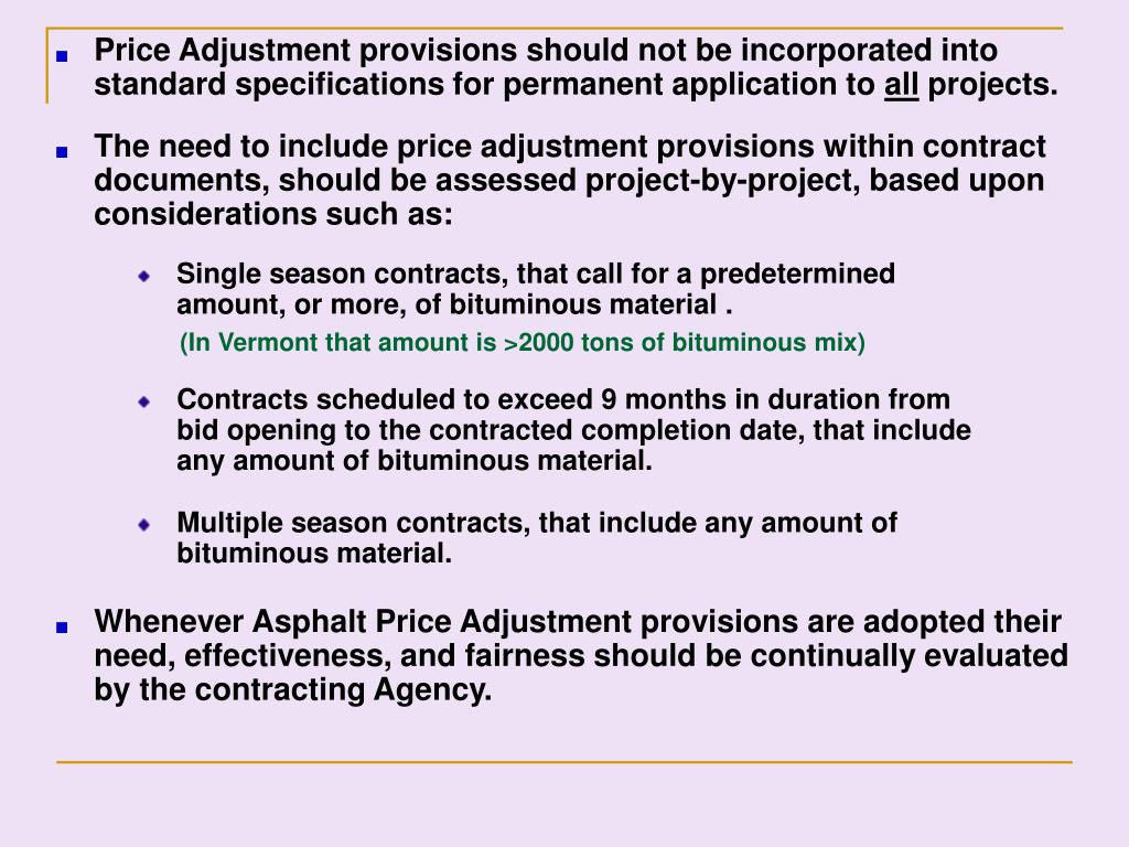 Price Adjustment provisions should not be incorporated into standard specifications for permanent application to