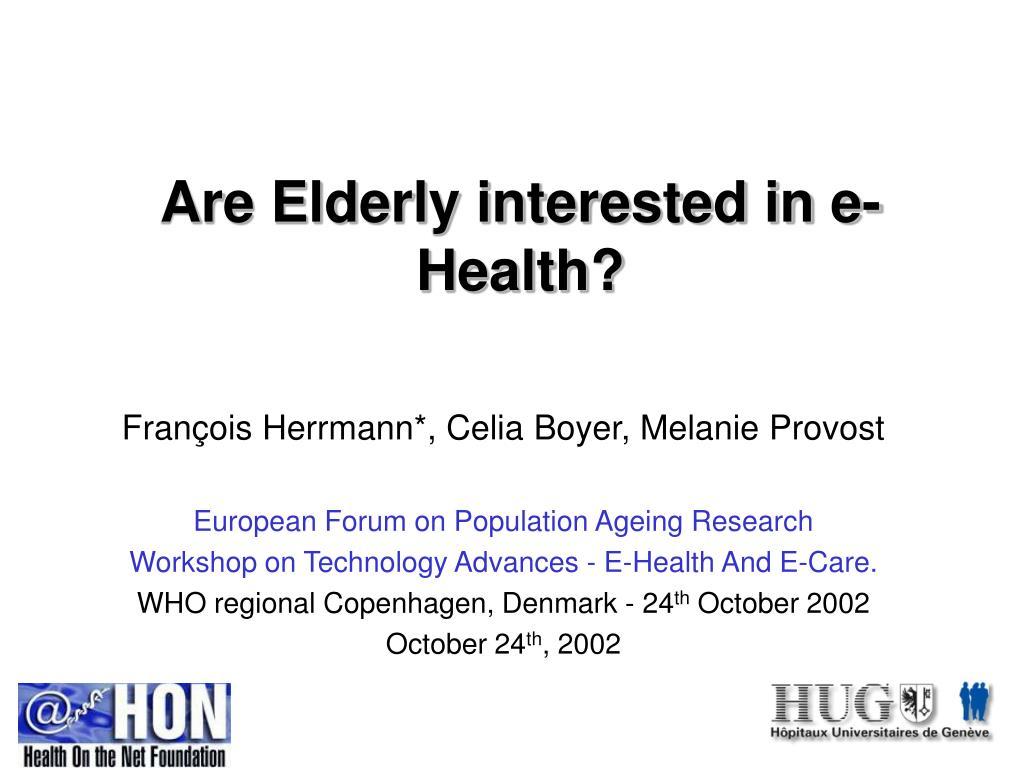Are Elderly interested in e-Health?