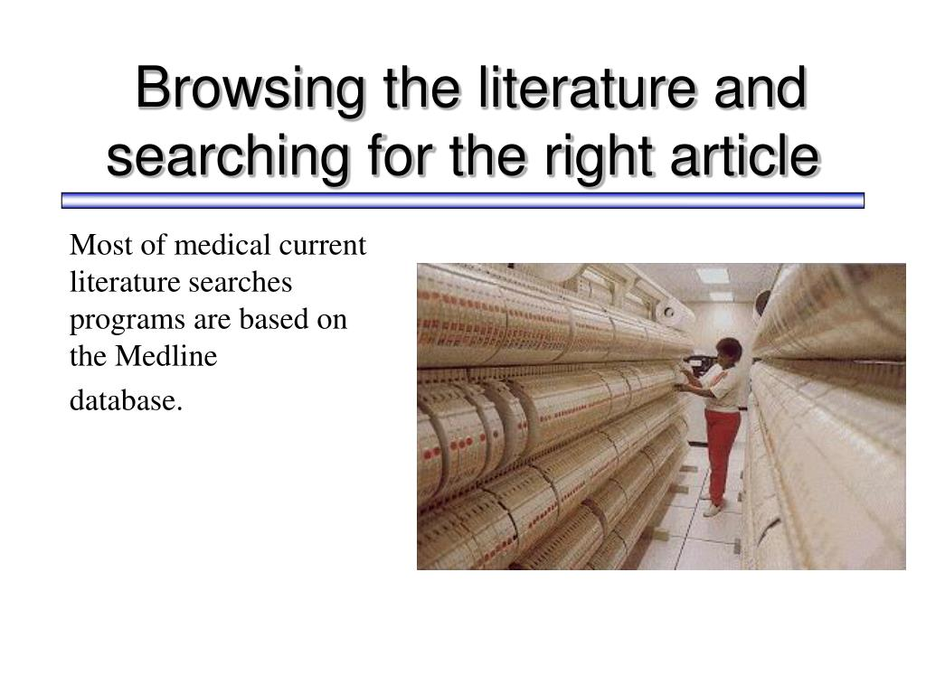 Browsing the literature and searching for the right article