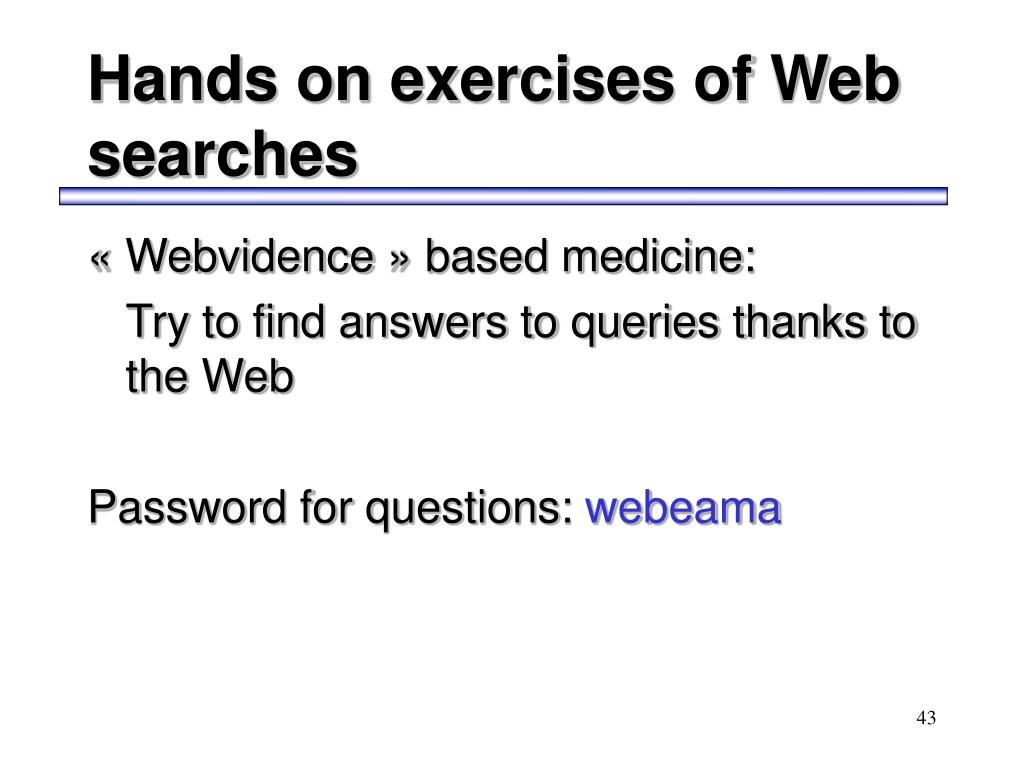Hands on exercises of Web searches