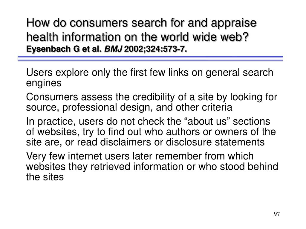 How do consumers search for and appraise health information on the world wide web?