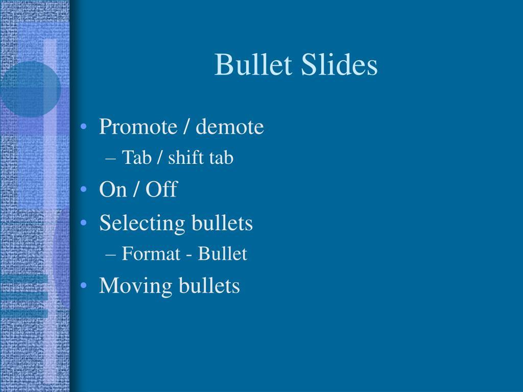 Bullet Slides