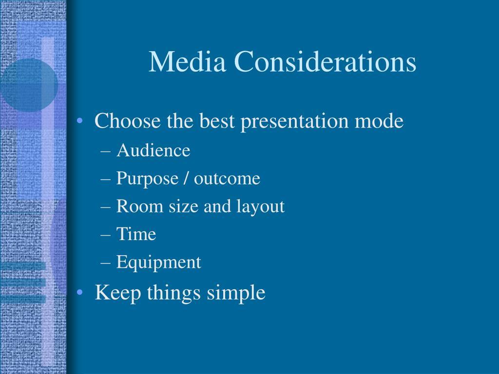 Media Considerations