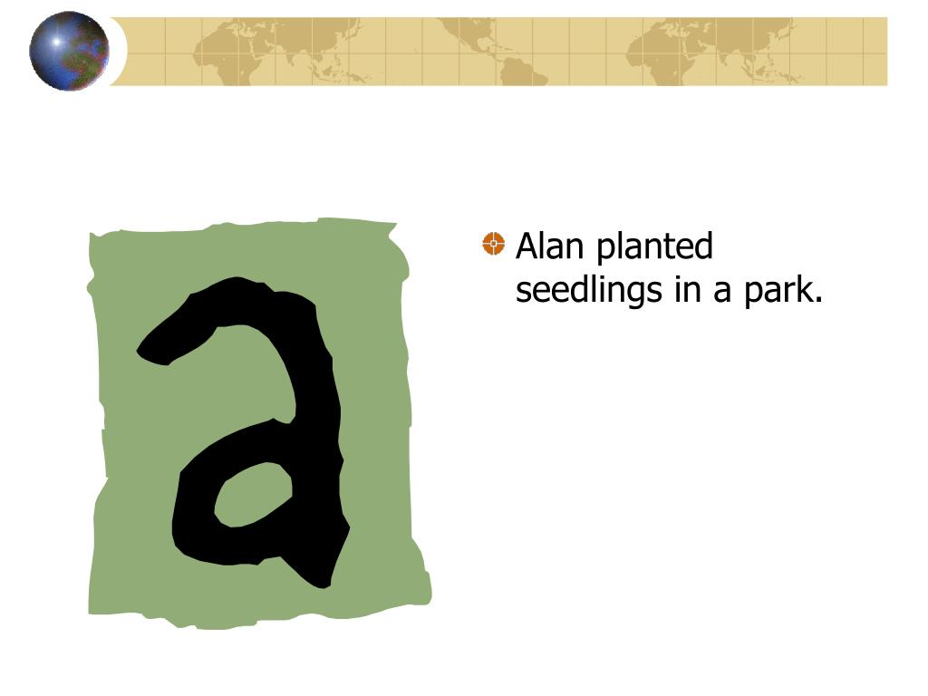 Alan planted seedlings in a park.
