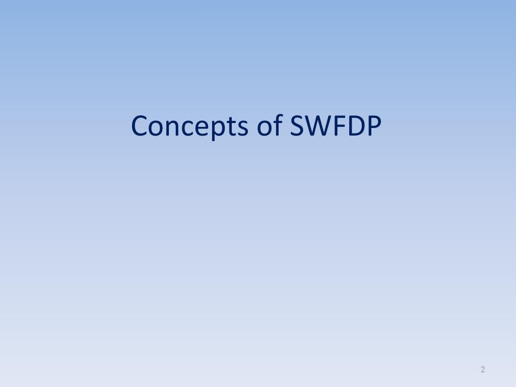 Concepts of SWFDP