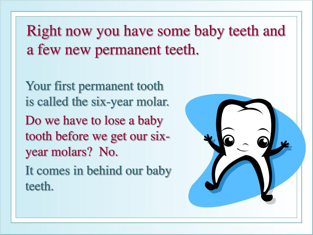 Right now you have some baby teeth and a few new permanent teeth.