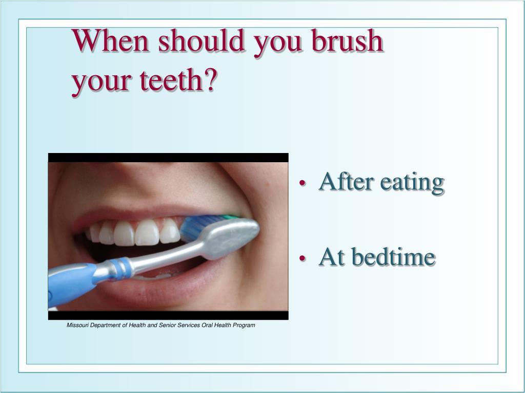 When should you brush