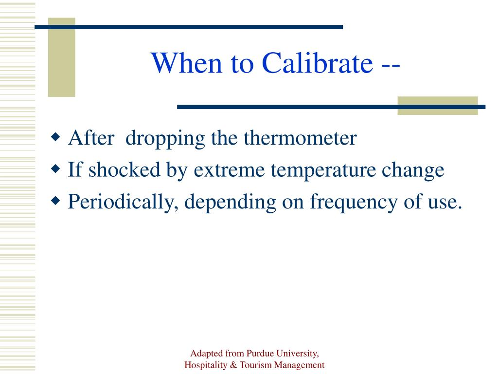 When to Calibrate --