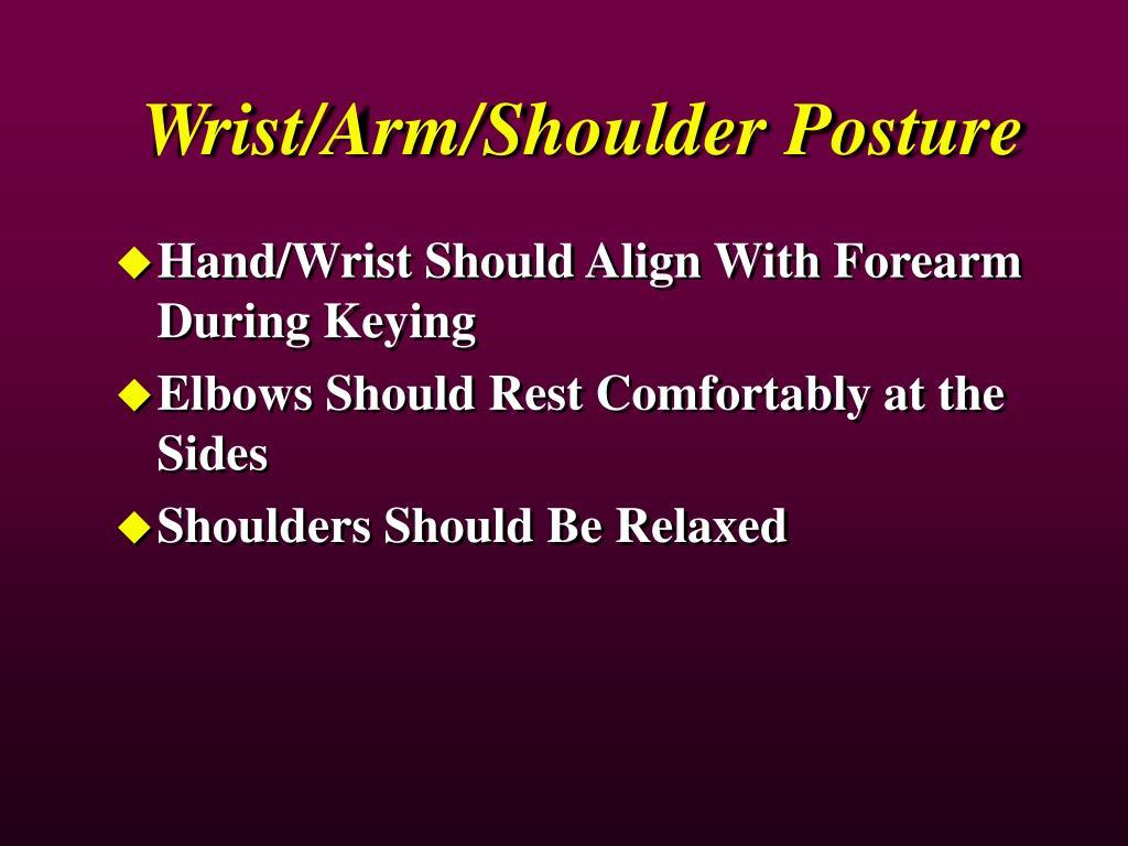 Wrist/Arm/Shoulder Posture