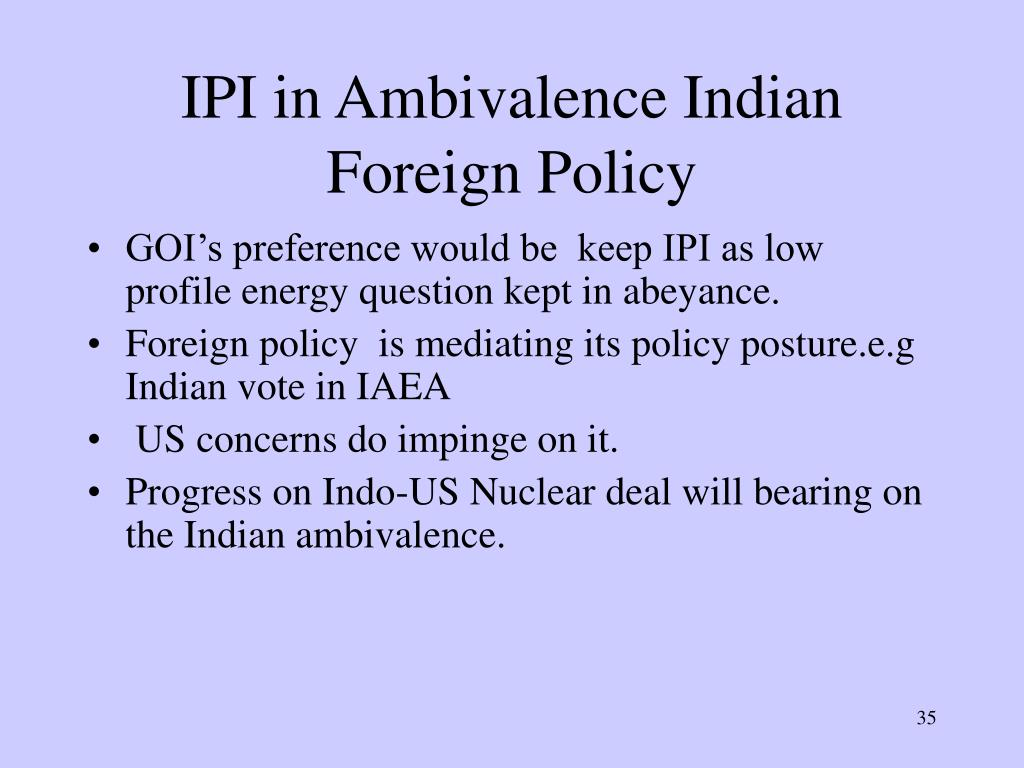 IPI in Ambivalence Indian Foreign Policy