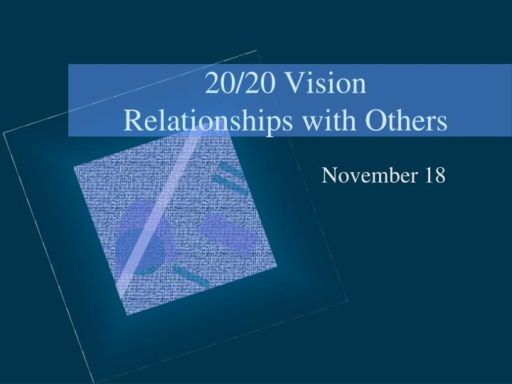 20 20 vision relationships with others