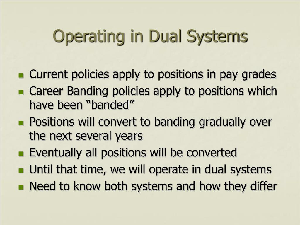 Operating in Dual Systems