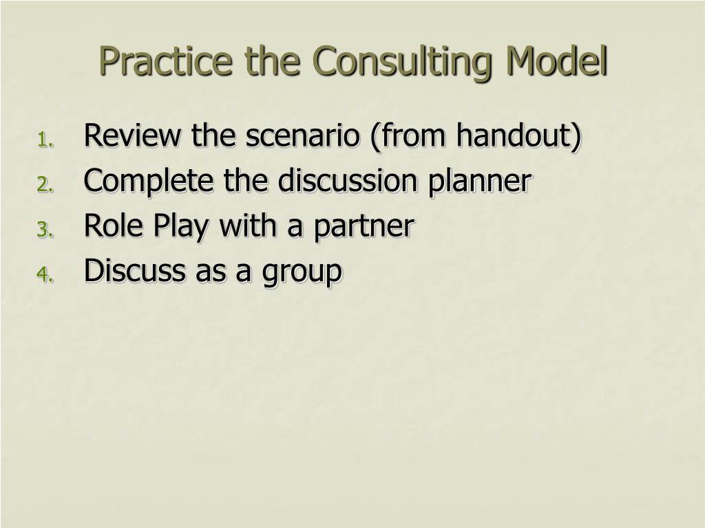 Practice the Consulting Model