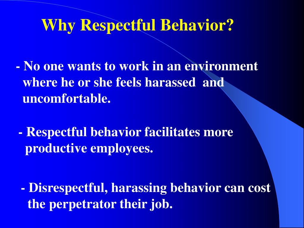 Why Respectful Behavior?