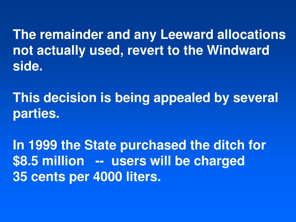 The remainder and any Leeward allocations not actually used, revert to the Windward side.