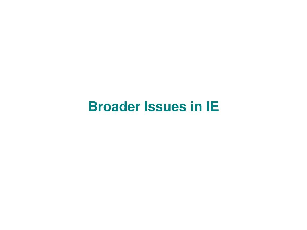 Broader Issues in IE