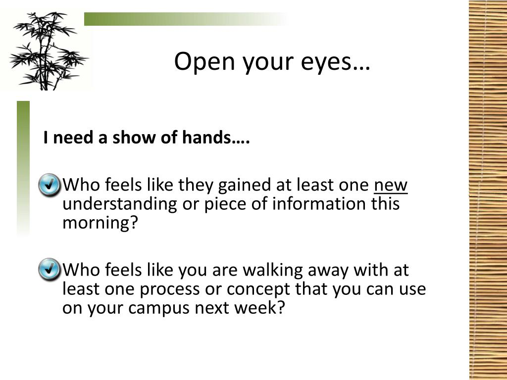 Open your eyes…