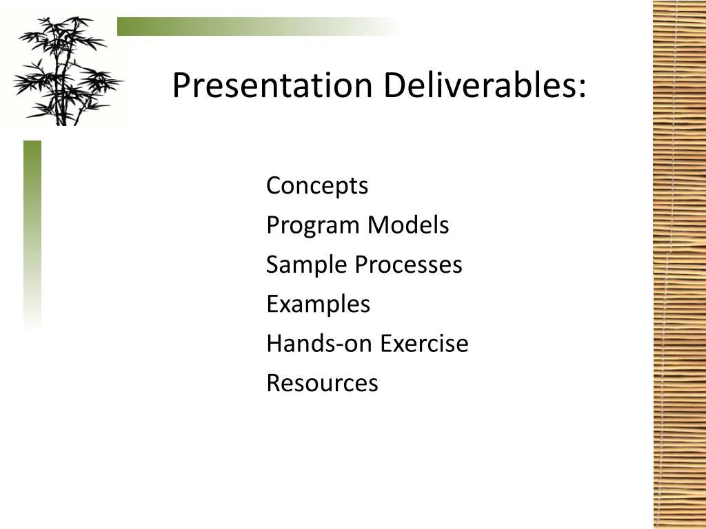 Presentation Deliverables:
