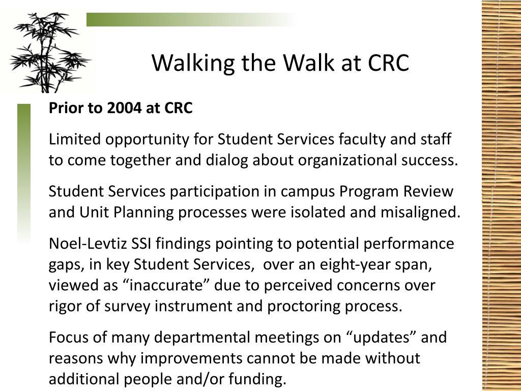 Walking the Walk at CRC