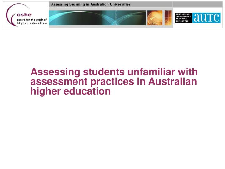 Assessing students unfamiliar with assessment practices in Australian higher education