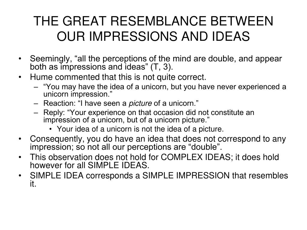 THE GREAT RESEMBLANCE BETWEEN OUR IMPRESSIONS AND IDEAS