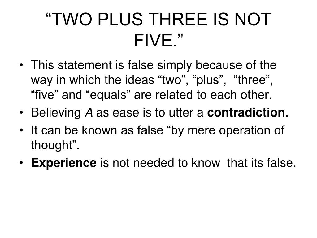 """TWO PLUS THREE IS NOT FIVE."""