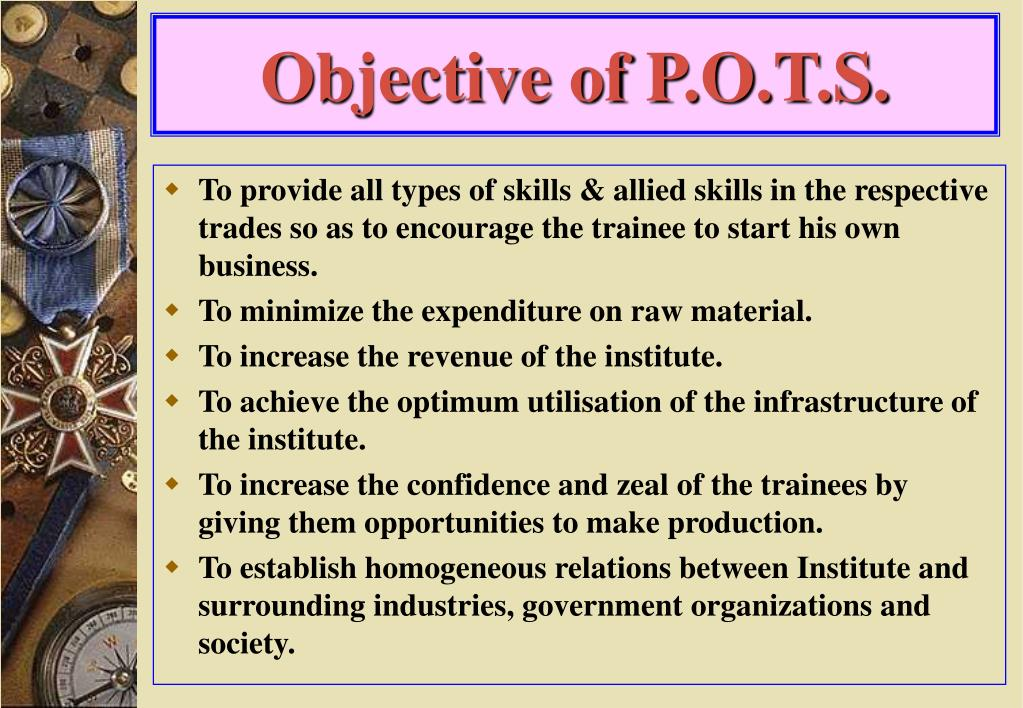 Objective of P.O.T.S.
