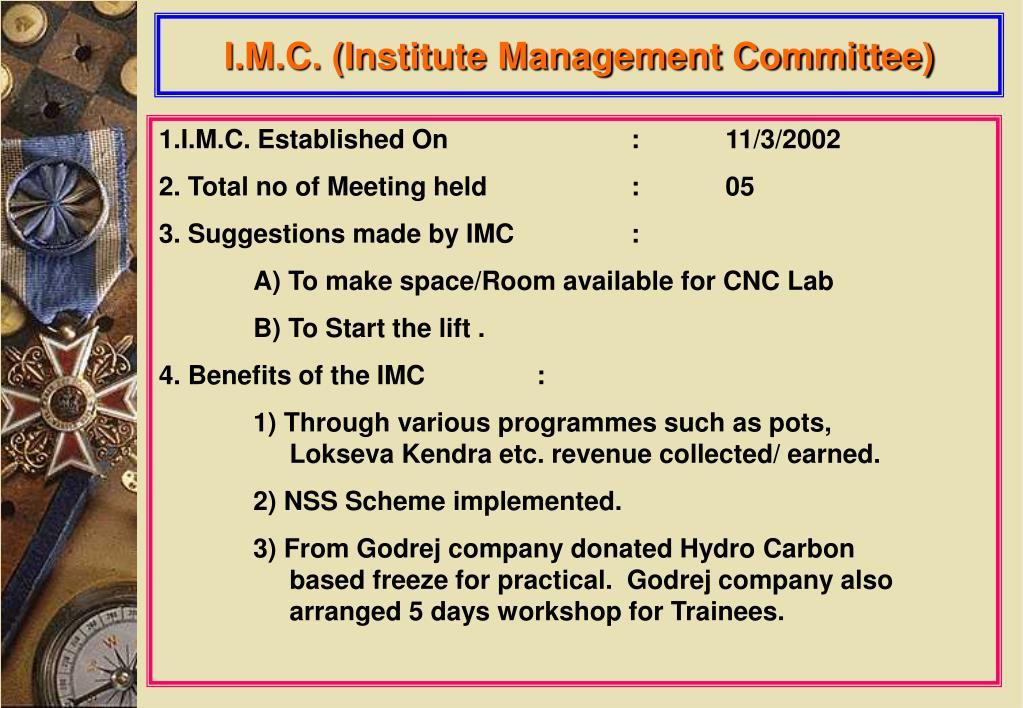 I.M.C. (Institute Management Committee)