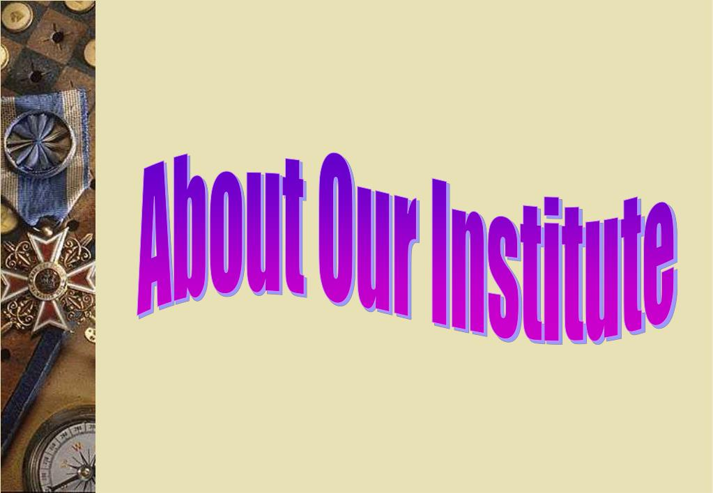 About Our Institute