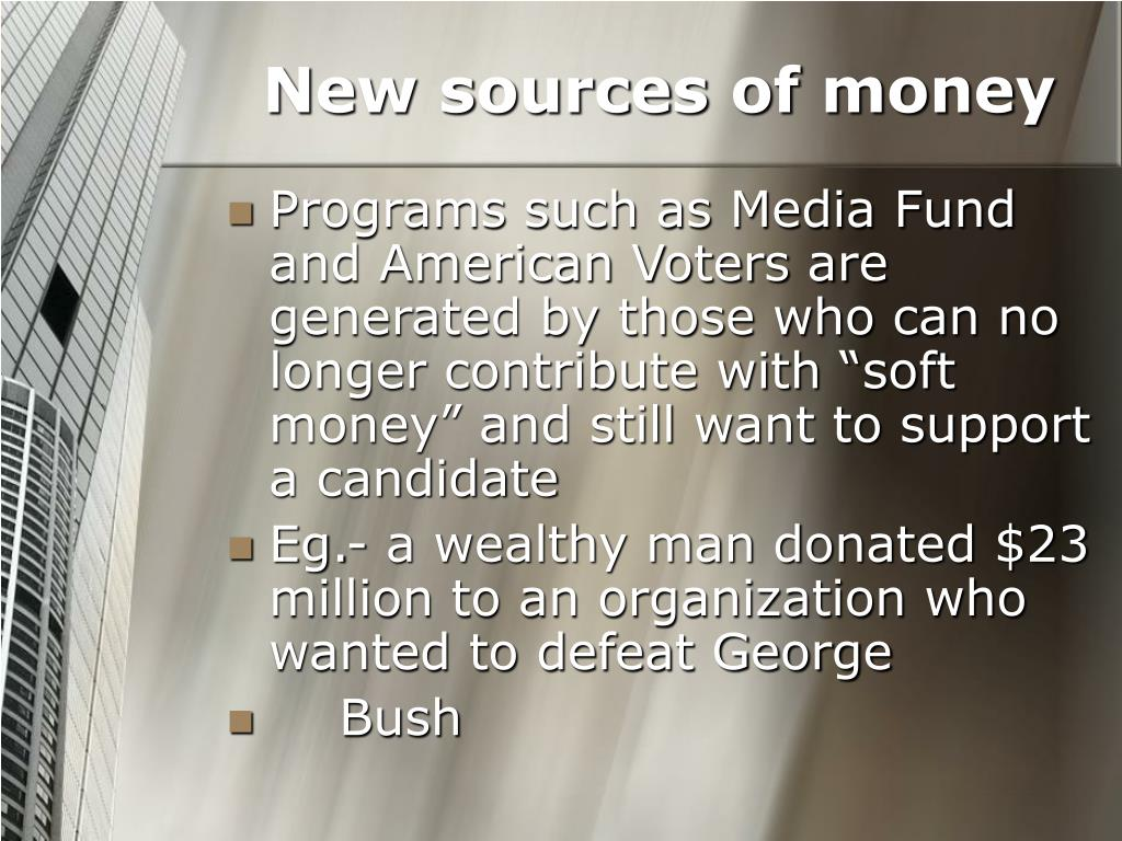 New sources of money