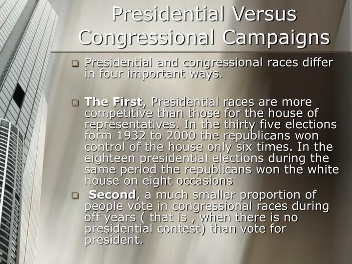 Presidential versus congressional campaigns
