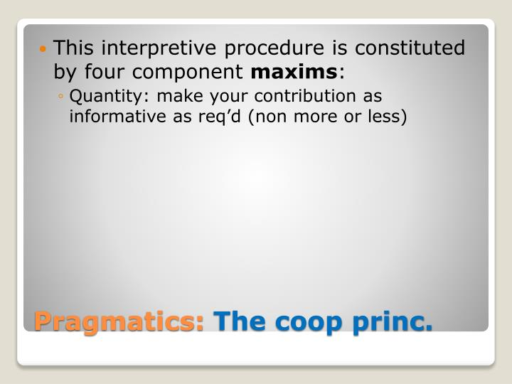 This interpretive procedure is constituted by four component