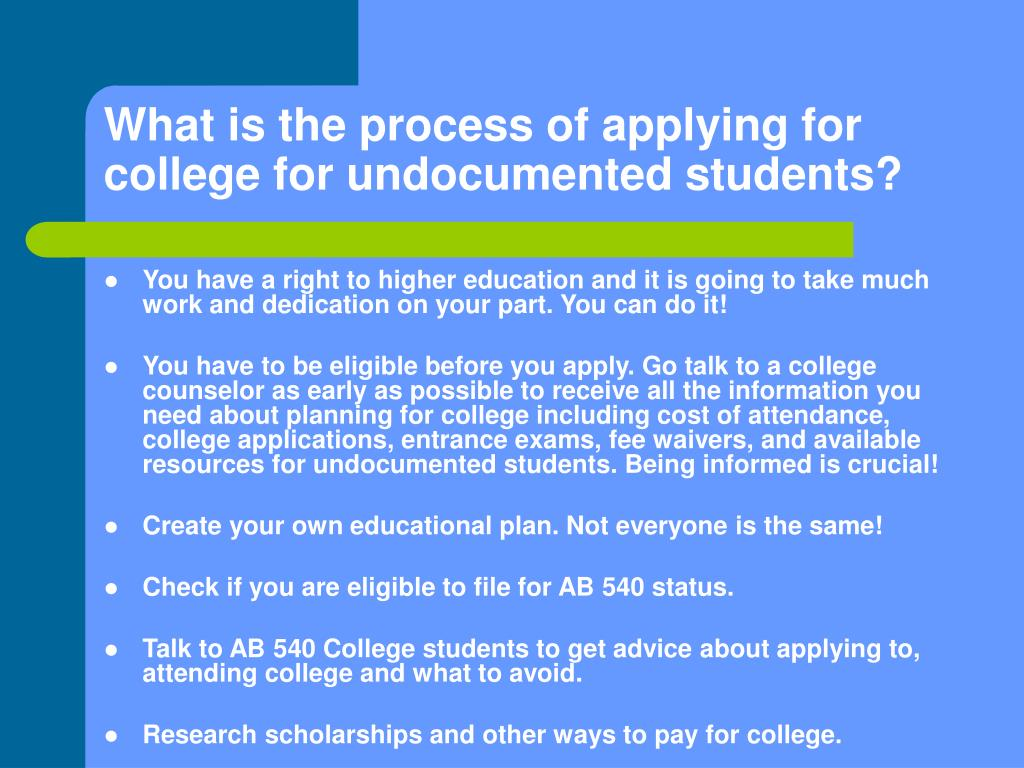 What is the process of applying for college for undocumented students?