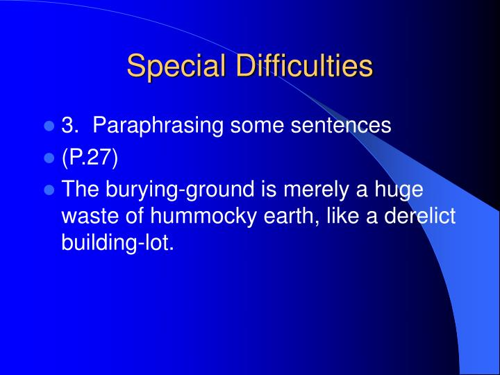 Special Difficulties