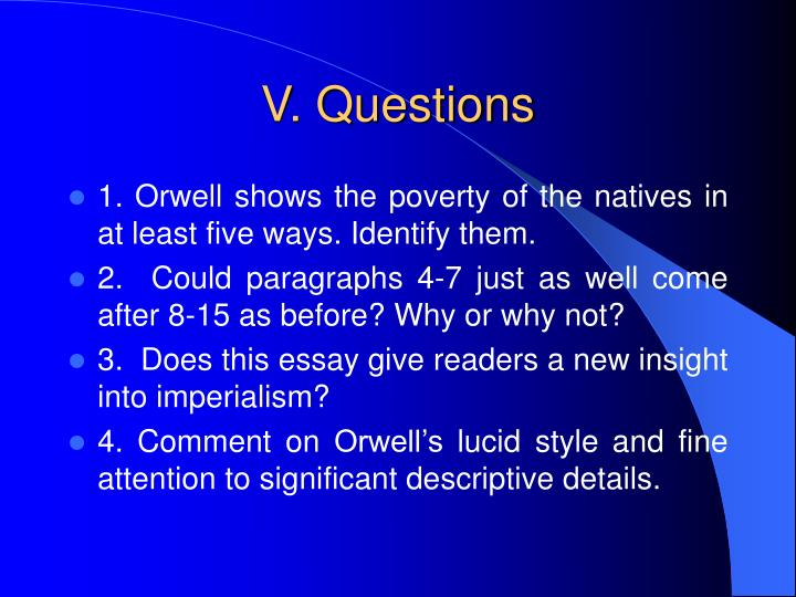 V. Questions