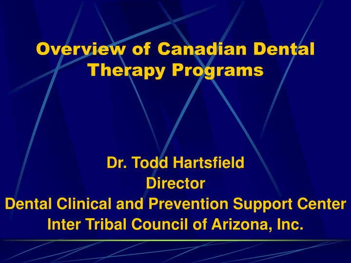 Overview of canadian dental therapy programs l.jpg