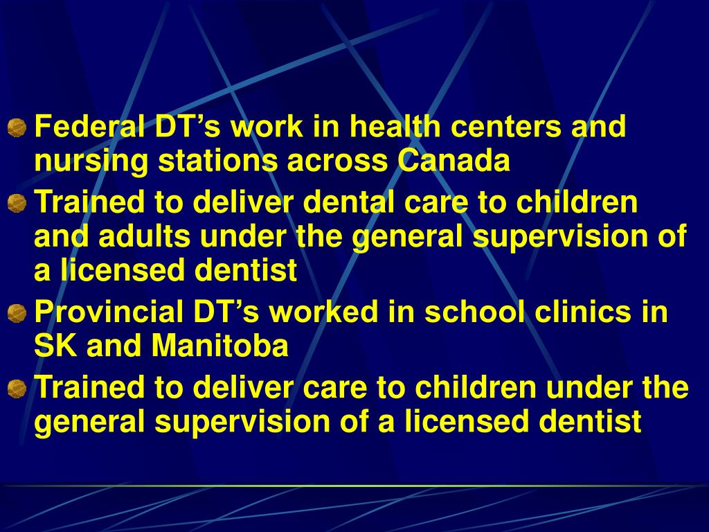 Federal DT's work in health centers and nursing stations across Canada