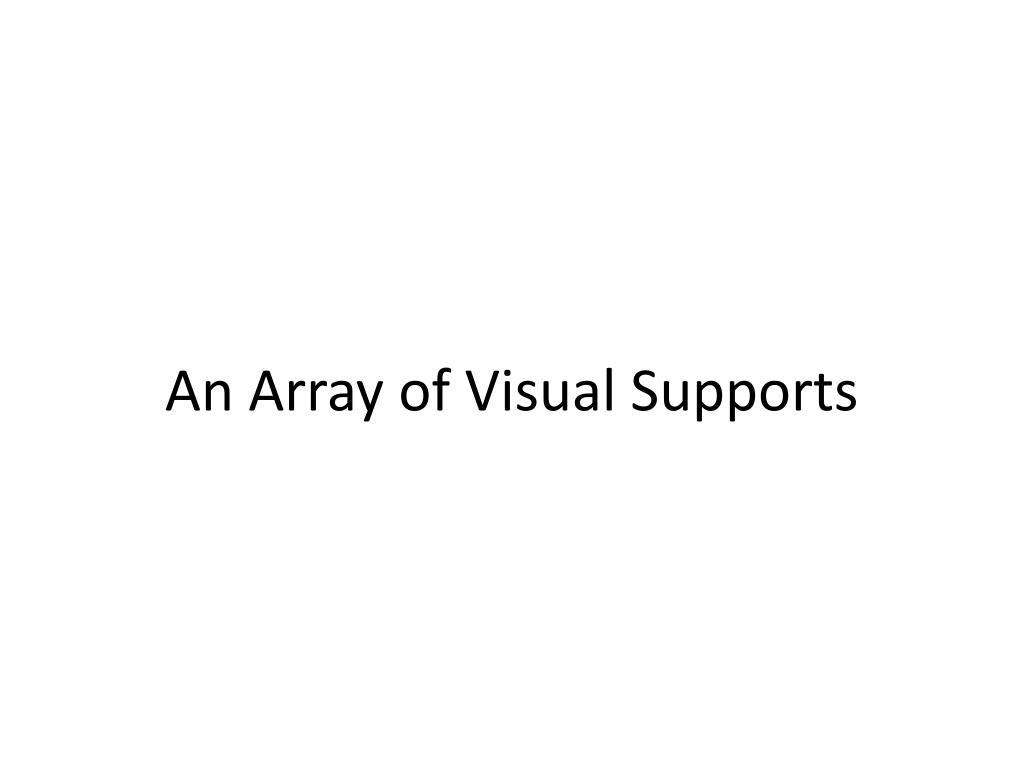 An Array of Visual Supports