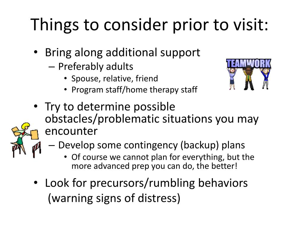 Things to consider prior to visit: