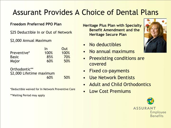 Assurant provides a choice of dental plans