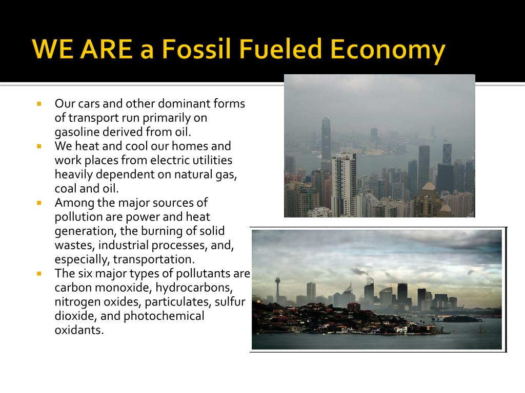 WE ARE a Fossil Fueled Economy