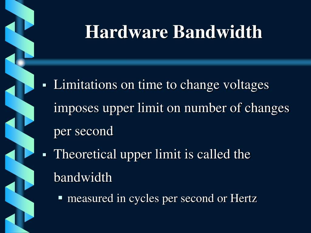 Hardware Bandwidth
