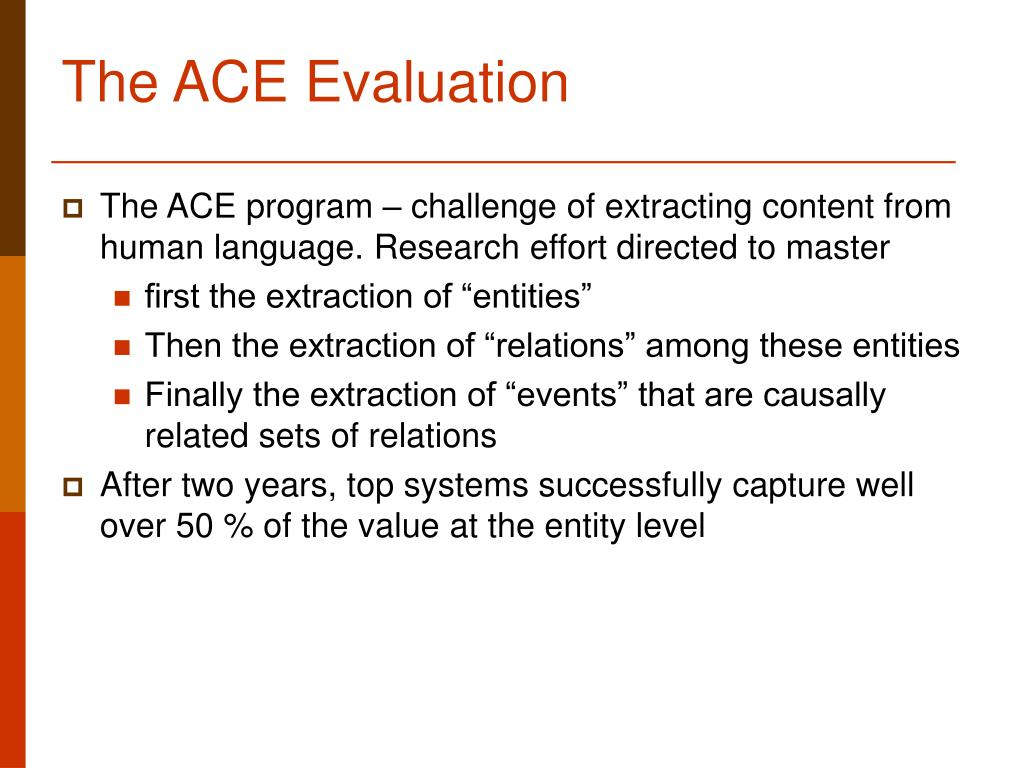 The ACE Evaluation