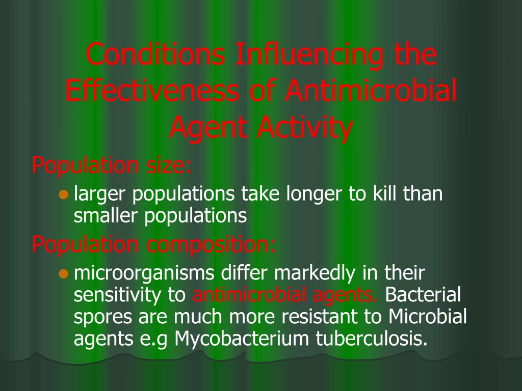 Conditions Influencing the Effectiveness of Antimicrobial Agent Activity